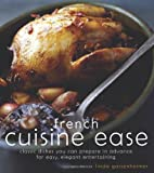 Gassenheimer, Linda: French Cuisine Ease: Classic Dishes You Can Prepare in Advance for Easy, Elegant Entertaining