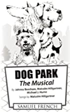 Dogpark : the musical by Malcolm Hillgartner