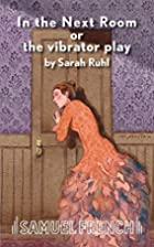 In the next room, or, the vibrator play by…