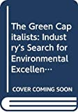 Elkington, John: The Green Capitalists: Industry's Search for Environmental Excellence