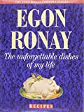 Ronay, Egon: The Unforgettable Dishes of My Life: Recipes