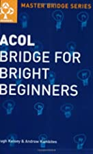 Acol Bridge for Bright Beginners (Master…