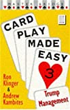 Ron Klinger: Card Play Made Easy 3: Trump Management