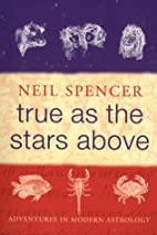 True as the Stars Above by Neil Spencer