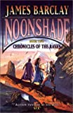 James Barclay: Noonshade (Book Two of Chronicles Of The Raven)