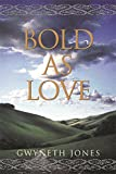 Jones, Gwyneth A.: Bold As Love