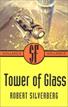 Tower Of Glass by Robert Silverberg