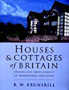 Houses and Cottages of Britain by R.W.…
