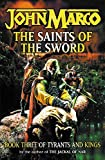 Marco, John: The Saints of the Sword (Tyrants & Kings)