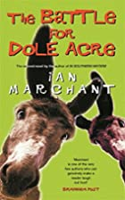 The Battle for Dole Acre by Ian Marchant