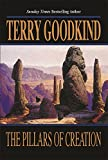 Terry Goodkind: The Pillars Of Creation