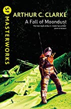 A Fall of Moondust (S.F. MASTERWORKS) by…
