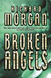 Morgan, Richard: Broken Angels (GollanczF.)