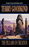 Goodkind, Terry: The Pillars of Creation (GollanczF.)