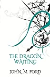 Ford, John M.: The Dragon Waiting: A Masque of History (Fantasy Masterworks)