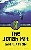 Watson, Ian: The Jonah Kit