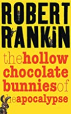 The Hollow Chocolate Bunnies of the&hellip;