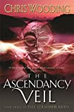 Wooding, Chris: The Ascendancy Veil