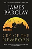 James Barclay: The Cry of the Newborn: The Ascendants of Estorea Book 1 (GollanczF.)