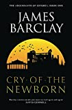Barclay, James: The Cry of the Newborn: The Ascendants of Estorea Book 1 (GollanczF.)