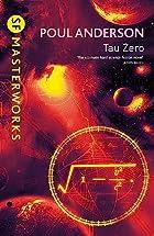 Tau Zero (SF Masterworks) by Poul Anderson