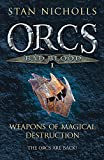 Stan Nicholls: Orcs Bad Blood: Weapons of Magical Destruction V. 1