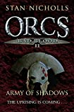 Stan Nicholls: Orcs Bad Blood II: Army of Shadows