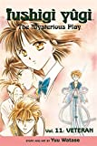 Watase, Yuu: Fushigi Yugi: The Mysterious Play: Veteran v. 11 (Manga)