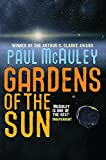 Paul McAuley: Gardens of the Sun (Gollancz)