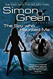 Green, Simon R.: The Spy Who Haunted Me (Secret Histories, Book 3)