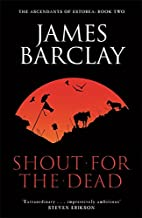 A Shout for the Dead by James Barclay