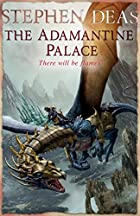 The Adamantine Palace (A Memory of Flames,…