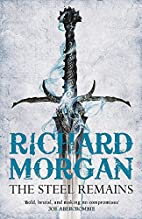 The Steel Remains by Richard Morgan