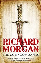 The Cold Commands by Richard Morgan