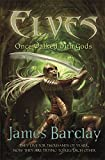 Barclay, James: Once Walked with Gods (Elves)