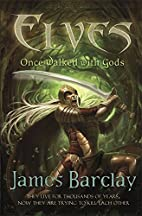 Once Walked with Gods (Elves) by James…