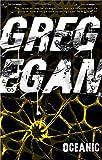 Greg Egan: Oceanic