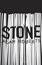 Stone by Adam Roberts