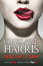 Dead Until Dark: A True Blood Novel by…
