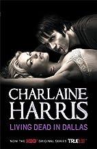 Living Dead In Dallas: A True Blood Novel by…