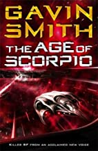 The Age of Scorpio by Gavin G. Smith