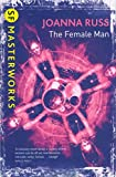 Russ, Joanna: The Female Man (SF Masterworks)