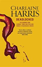 Deadlocked: A True Blood Novel (Sookie…