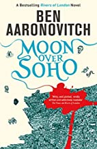 Moon Over Soho (Rivers of London 2) by Ben…