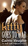 Vaughn, Carrie: Kitty Goes to War