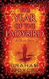 Graham Joyce: The Year of the Ladybird