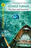 Turner, George: The Sea and Summer (SF Masterworks)