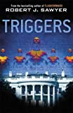 Sawyer, Robert J.: Triggers