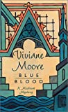 Viviane Moore: Blue Blood: (The Chevalier Galeran Medieval Mysteries)