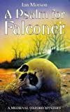 Ian Morson: A Psalm for Falconer (A Medieval Oxford Mystery)
